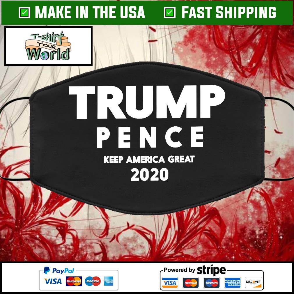 Trump Pence Keep America Great 2020 Cloth Face Mask Washable