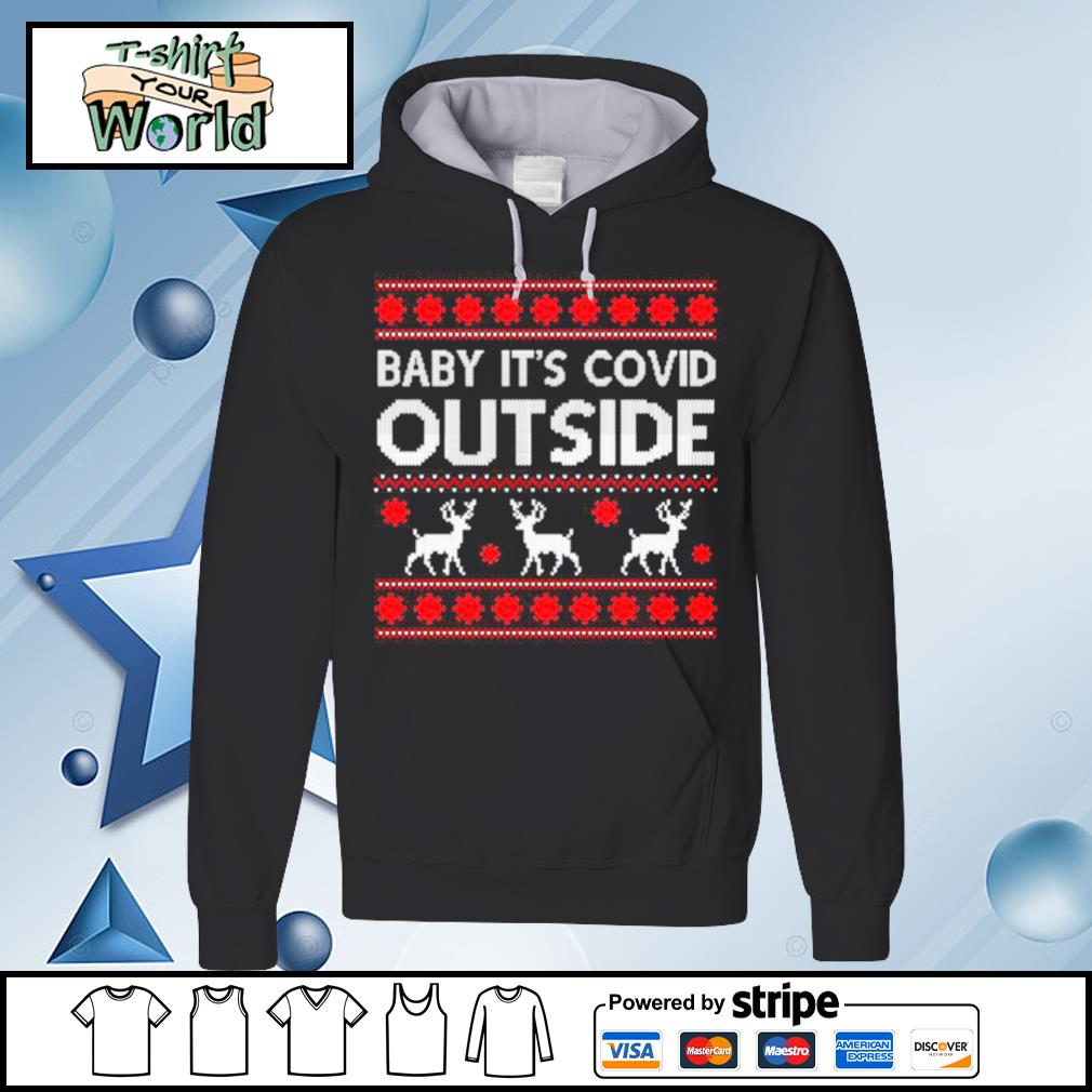Baby It's Covid Outside Ugly T-Shirt – Christmas 2020 Ugly s hoodie