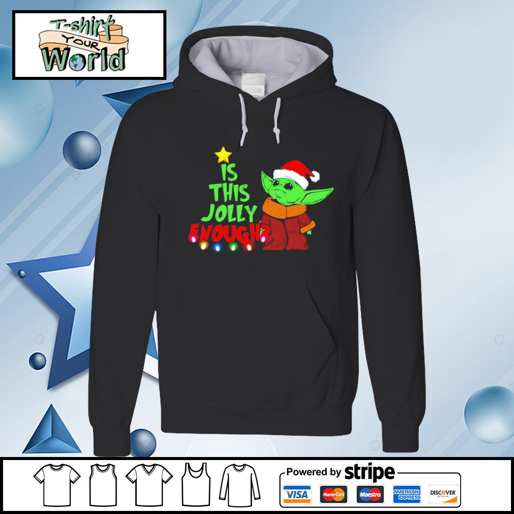 Baby Yoda Is This Jolly Enough Christmas s hoodie