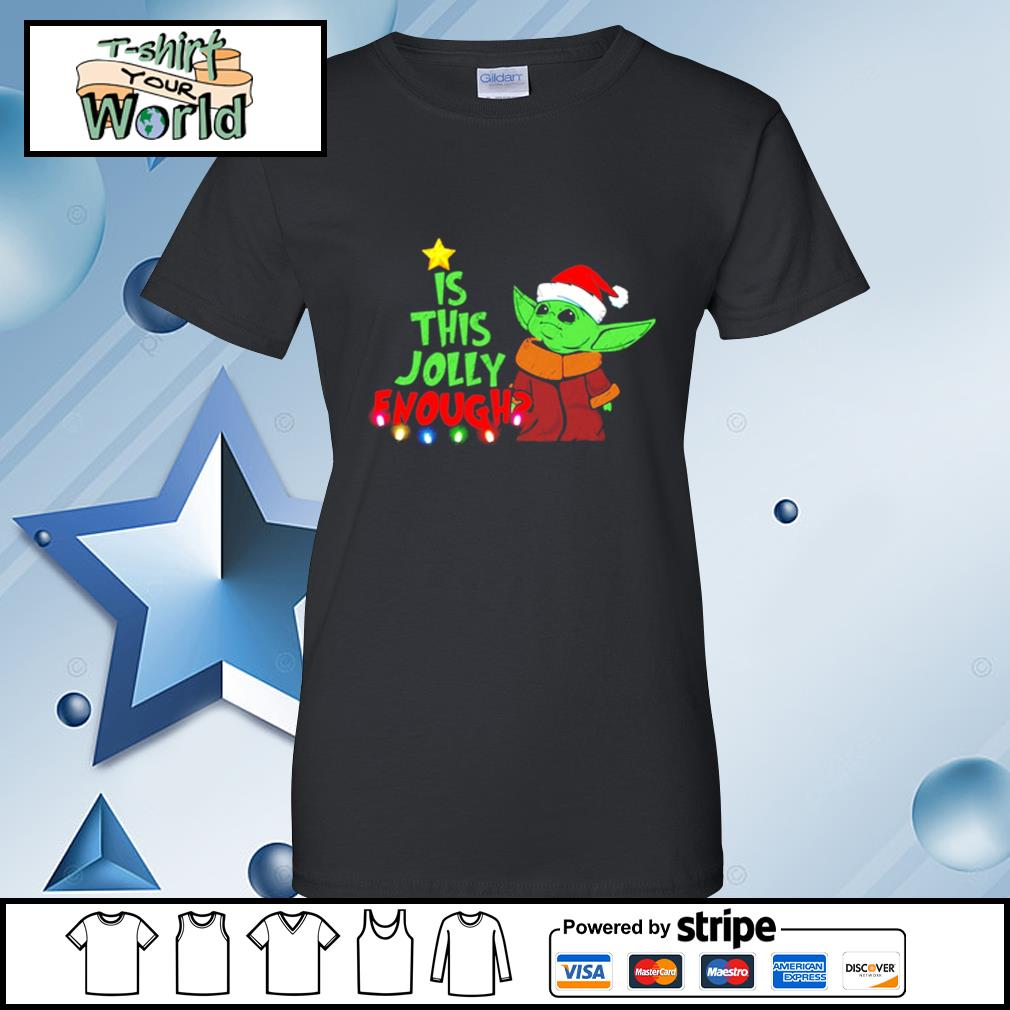 Baby Yoda Is This Jolly Enough Christmas s ladies tee