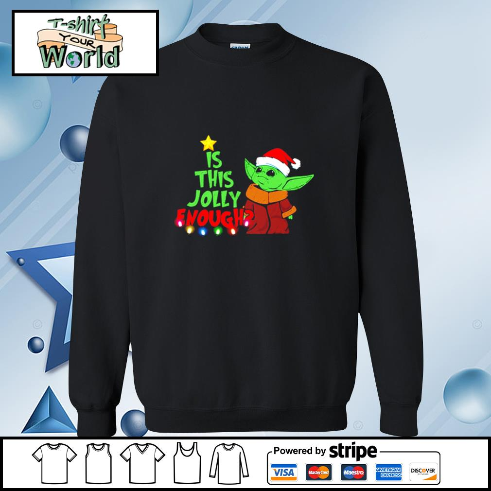Baby Yoda Is This Jolly Enough Christmas s sweater