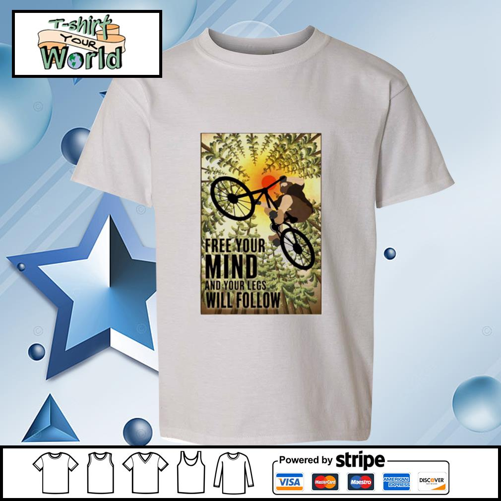 Biking Free Your Mind And Your Legs Will Follow s youth-tee