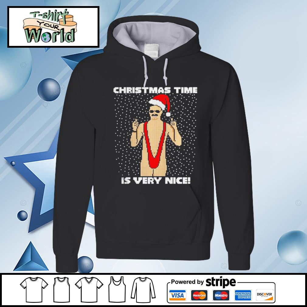 Christmas Time Is Very Nice Ugly s hoodie