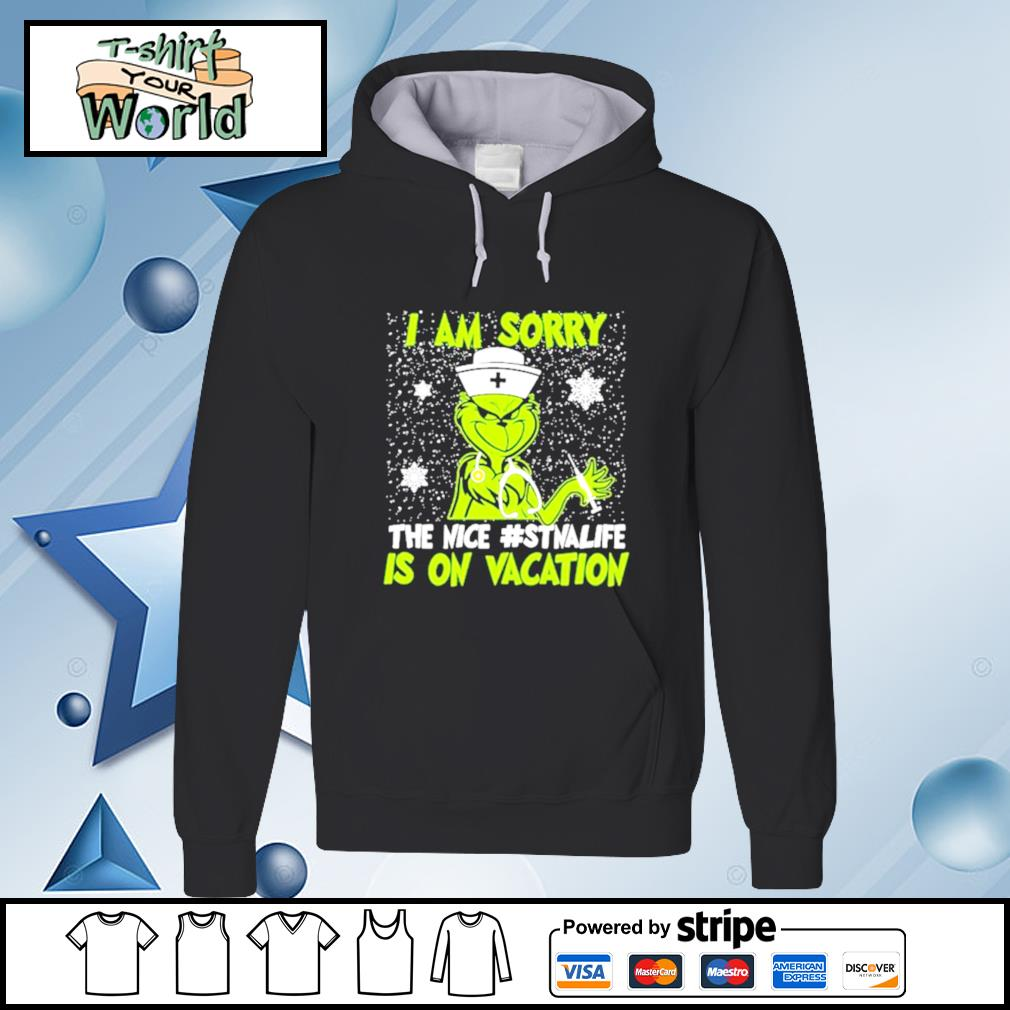 Grinch Nurse I am sorry the nice #Stnalife is on vacation Christmas hoodie