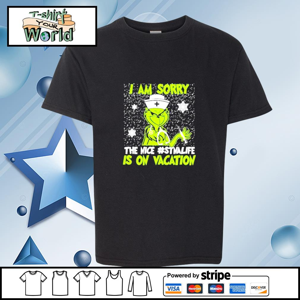 Grinch Nurse I am sorry the nice #Stnalife is on vacation Christmas youth-tee
