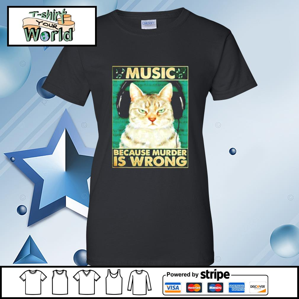 Cat music because murder is wrong s ladies tee