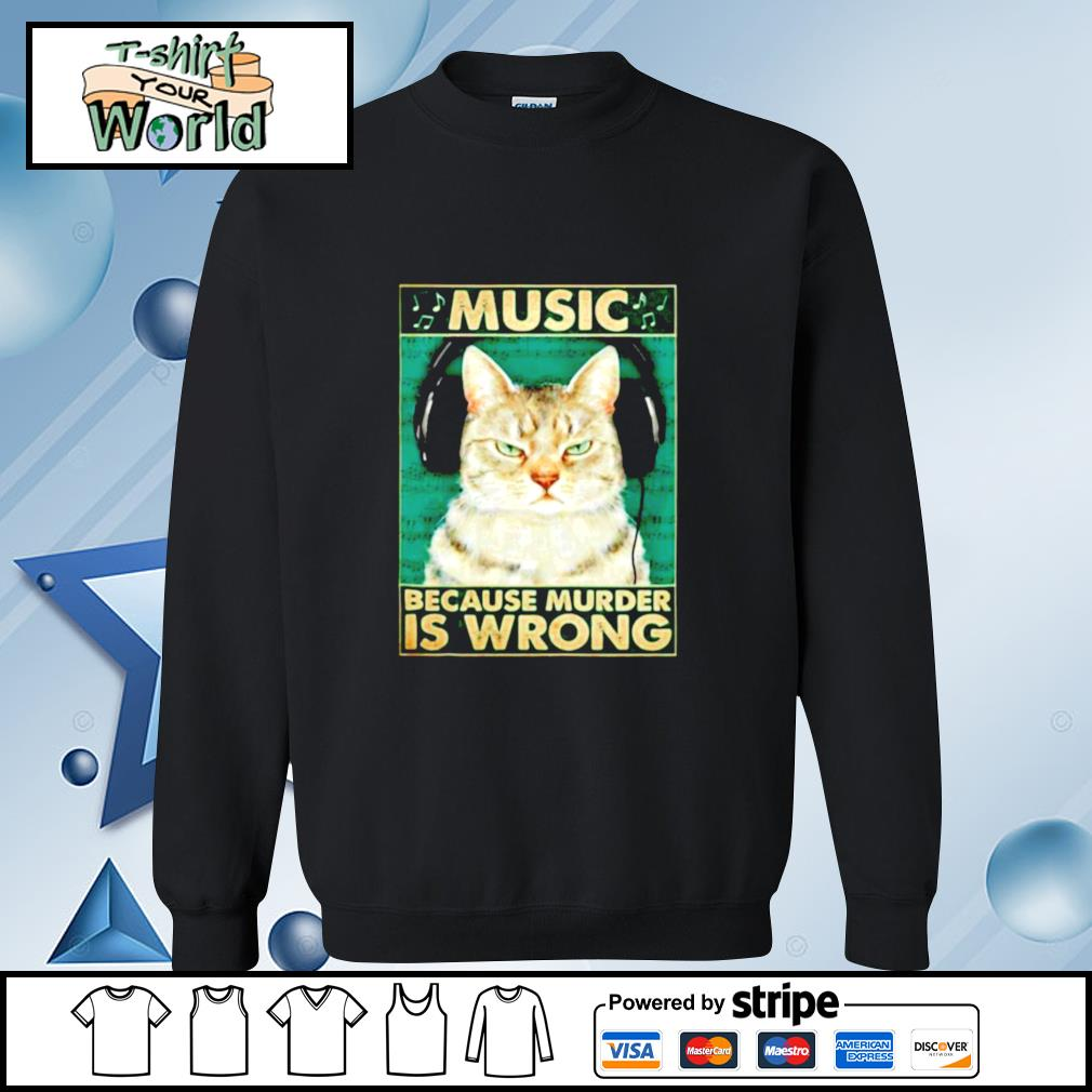 Cat music because murder is wrong s sweater