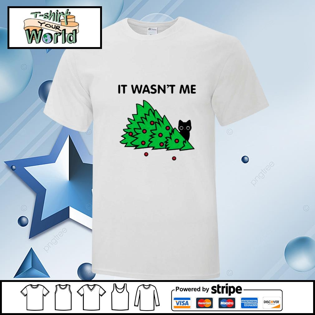 Cat pine tree It wasn't me Christmas shirt