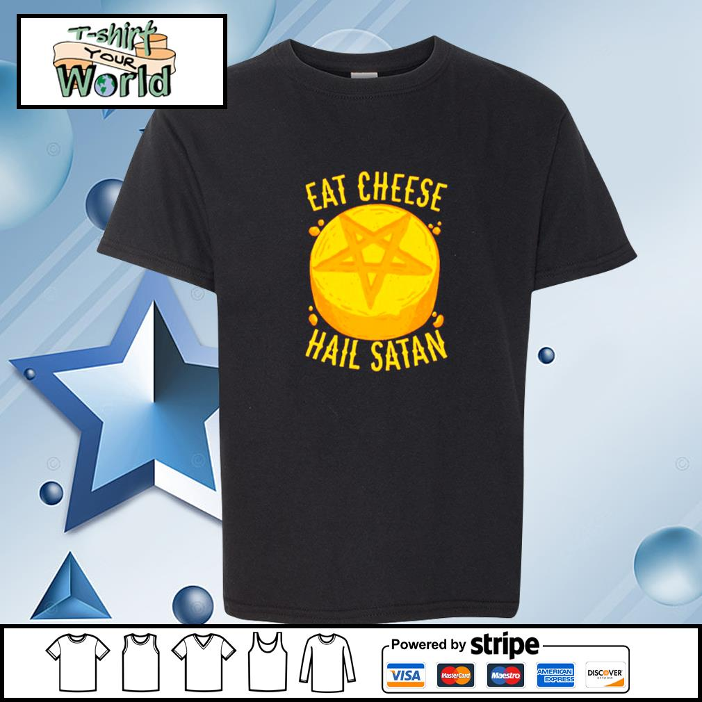 Eat Cheese Hail Satan Shirt youth-tee