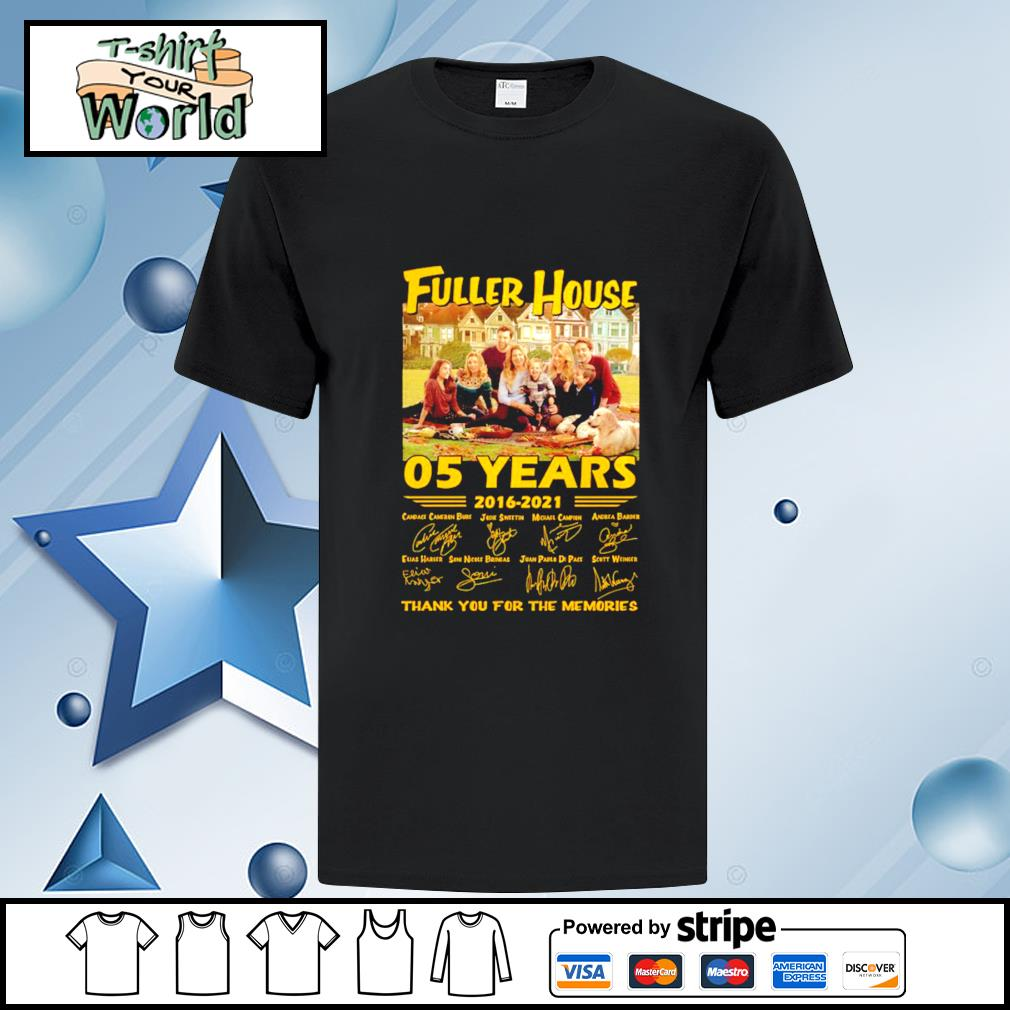 Fuller House 05 years 2016-2021 signature thank you for the memories shirt