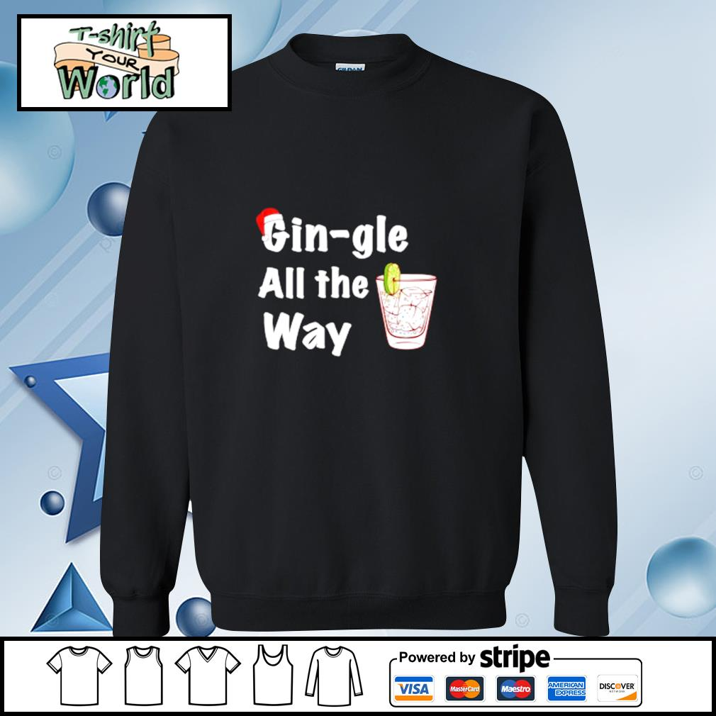 Gin-gle All the Way christmas s sweater