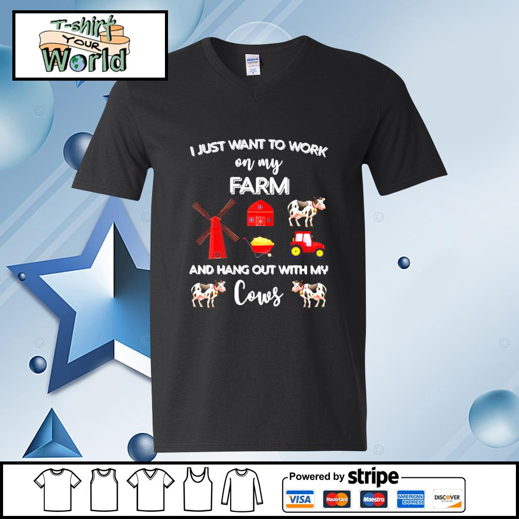 I Just Want To Work On My Farm And Hang Out With My Cows Shirt v-neck-t-shirt