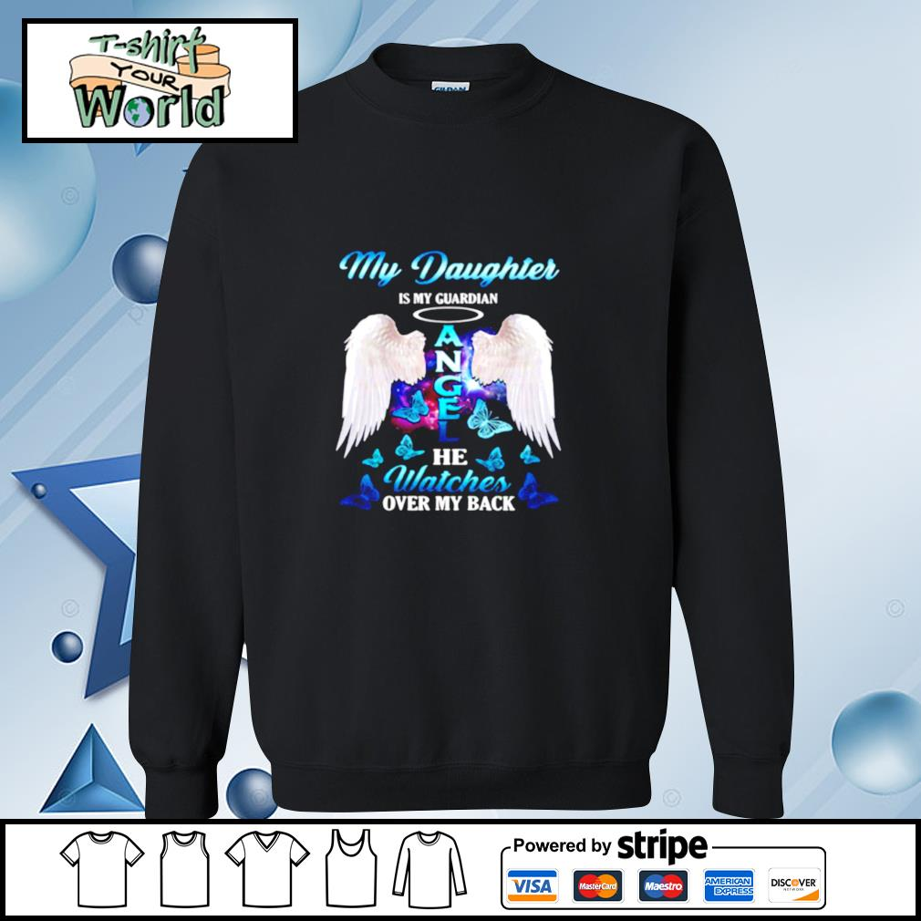 My Daughter Is My Guardian Angel She Watches Over My Back s sweater