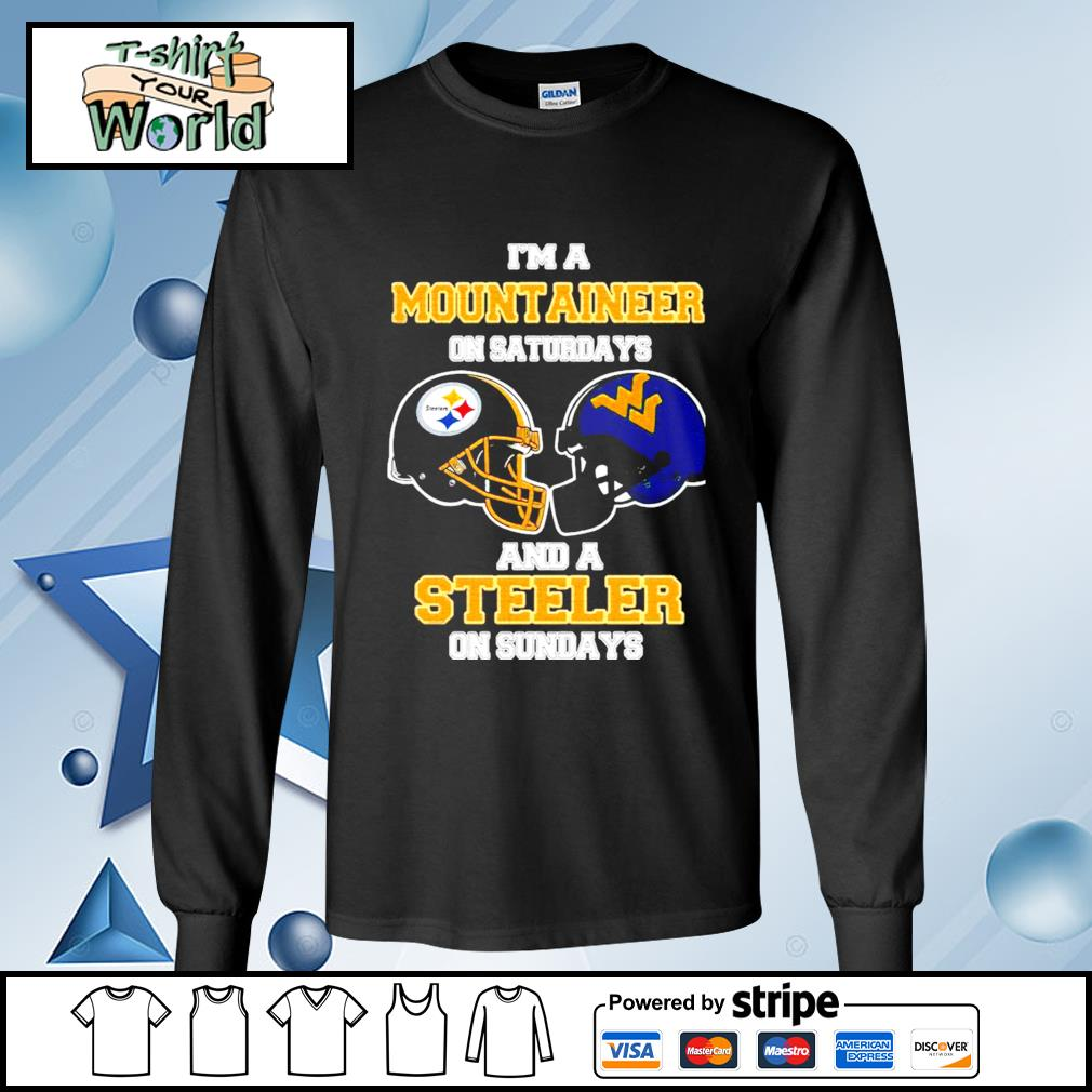 I'm A West Virginia Mountaineers On Saturdays And A Pittsburgh Steelers On Sundays s longsleeve-tee