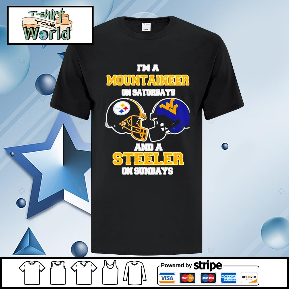 I'm A West Virginia Mountaineers On Saturdays And A Pittsburgh Steelers On Sundays shirt