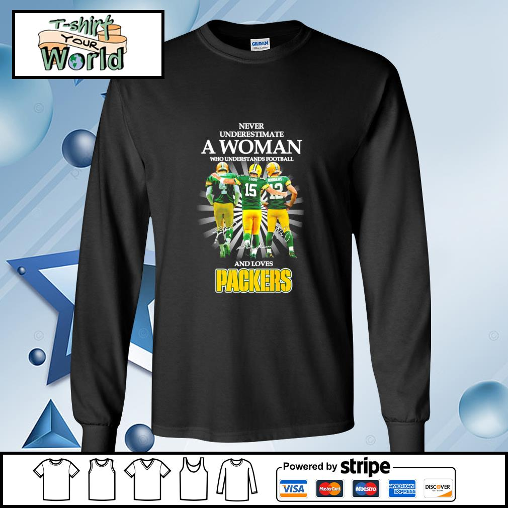 Never underestimate a woman who understands football and loves Packers s longsleeve-tee